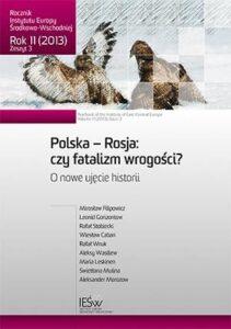 Polska – Rosja. Czy złe sąsiedztwo?