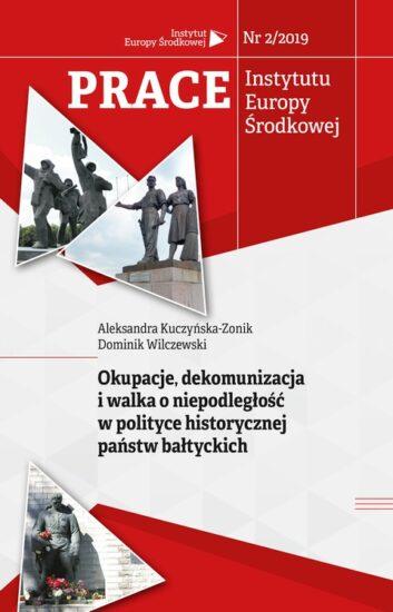 Okupacje, dekomunizacja i walka o niepodległość w polityce historycznej państw bałtyckich