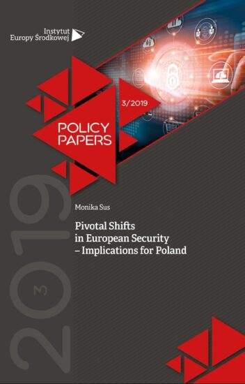 Pivotal Shifts in European Security – Implications for Poland