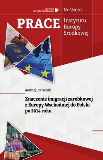 Znaczenie imigracji zarobkowej z Europy Wschodniej do Polski po 2014 roku
