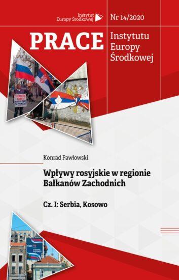 Wpływy rosyjskie w regionie Bałkanów Zachodnich Cz. I: Serbia, Kosowo