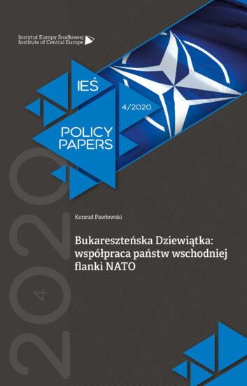 Bukareszteńska Dziewiątka: współpraca państw wschodniej flanki NATO / Bucharest Nine: cooperation of the countries of NATO's Eastern flank
